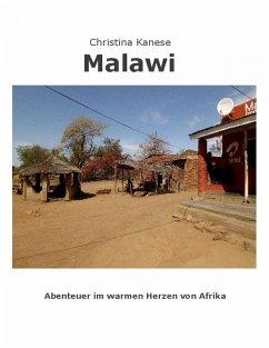 MALAWI - Aus dem warmen Herzen von Afrika (eBook, ePUB) - Kanese, Christina