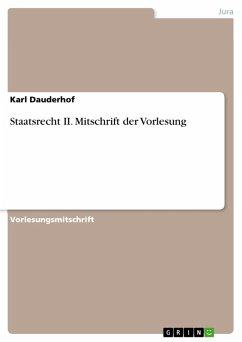 Staatsrecht II. Mitschrift der Vorlesung (eBook, PDF)