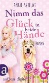 Nimm das Glück in beide Hände! (eBook, ePUB)