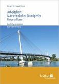 Mathematisches Grundgerüst - Ein Mathematikbuch für die Eingangsklasse. Arbeitsheft inklusive Lösungen