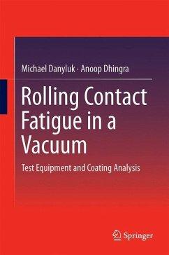 Rolling Contact Fatigue in a Vacuum - Danyluk, Michael; Dhingra, Anoop