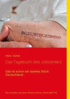 Das Tagebuch des Jobcenters Das ist schon ein starkes Stück Deutschland.