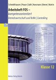 Arbeitsheft FOS - kompetenzorientiert - Betriebswirtschaft und Rechnungswesen   Controlling. Klasse 12