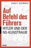 Auf Befehl des Führers (eBook, ePUB)