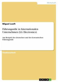 Führungsstile in Internationalen Unternehmen (LG Electronics) (eBook, ePUB)