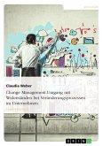 Change Management. Umgang mit Widerständen bei Veränderungsprozessen im Unternehmen (eBook, ePUB)