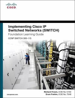 Implementing Cisco IP Switched Networks (SWITCH) Foundation Learning Guide - Froom, Richard; Frahim, Erum