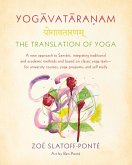 Yogavataranam: The Translation of Yoga: A New Approach to Sanskrit, Integrating Traditional and Academic Methods and Based on Classic Yoga Texts, for