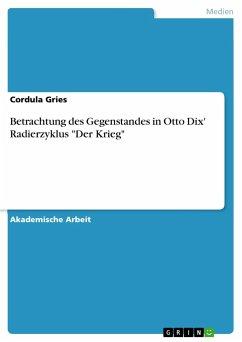 Betrachtung des Gegenstandes in Otto Dix' Radierzyklus