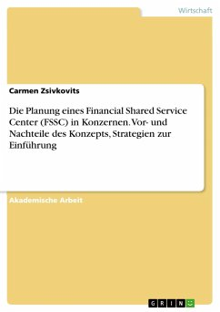 Die Planung eines Financial Shared Service Center (FSSC) in Konzernen. Vor- und Nachteile des Konzepts, Strategien zur Einführung