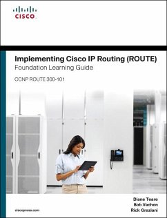 Implementing Cisco IP Routing (ROUTE) Foundation Learning Guide - Teare, Diane; Vachon, Bob; Graziani, Rick