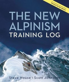The New Alpinism Training Log - House, Steve; Johnston, Scott