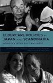 Eldercare Policies in Japan and Scandinavia: Aging Societies East and West