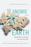 The Anomie of the Earth: Philosophy, Politics, and Autonomy in Europe and the Americas