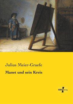 Manet und sein Kreis - Meier-Graefe, Julius