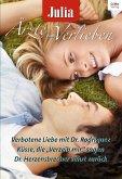 """Verbotene Liebe mit Dr. Rodriguez & Küsse, die """"Verzeih mir"""" sagen & Dr. Herzensbrecher kehrt zurück / Julia Ärzte zum Verlieben Bd.68 (eBook, ePUB)"""