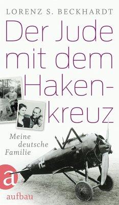 Der Jude mit dem Hakenkreuz (eBook, ePUB) - Beckhardt, Lorenz S.