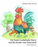 Der bunte Gockelhahn Harry und die Kinder vom Bauernhof (eBook, PDF)