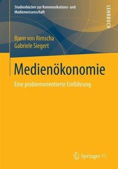 Medienökonomie - Rimscha, Björn von; Siegert, Gabriele
