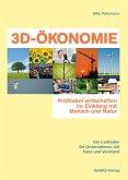 3D-ÖKONOMIE - Profitabel wirtschaften im Einklang mit Mensch und Natur