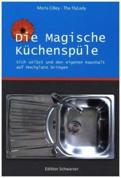 Die magische Küchenspüle - Cilley, Marla
