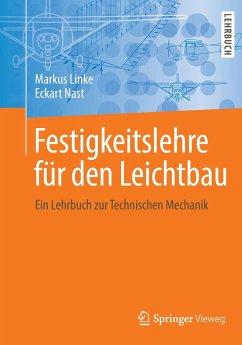 Festigkeitslehre für den Leichtbau - Linke, Markus; Nast, Eckart