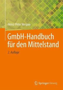 GmbH-Handbuch für den Mittelstand - Verspay, Heinz-Peter