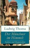 Der Münchner im Himmel: Satiren und Humoresken (eBook, ePUB)