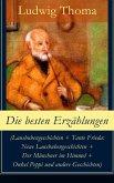 Die besten Erzählungen (Lausbubengeschichten + Tante Frieda: Neue Lausbubengeschichten + Der Münchner im Himmel + Onkel Peppi und andere Geschichten) (eBook, ePUB)