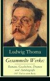 Gesammelte Werke: Romane, Geschichten, Dramen und Autobiografie (107 Titel in einem Buch) (eBook, ePUB)
