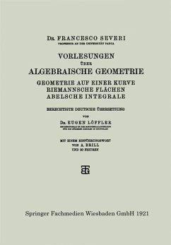 Vorlesungen über Algebraische Geometrie - Severi, Francesco