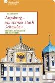 Augsburg - ein starkes Stück Schwaben (Mängelexemplar)