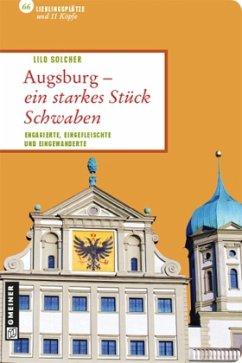 Augsburg - ein starkes Stück Schwaben (Mängelexemplar) - Solcher, Lilo