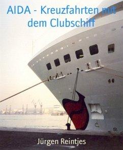 AIDA - Kreuzfahrten mit dem Clubschiff (eBook, ...