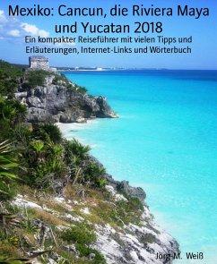 Mexiko: Cancun, die Riviera Maya und Yucatan 20...