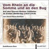 Vom Rhein an die Somme und an den Bug