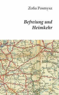 Befreiung und Heimkehr - Posmysz, Zofia