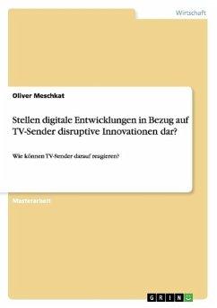 Stellen digitale Entwicklungen in Bezug auf TV-Sender disruptive Innovationen dar?
