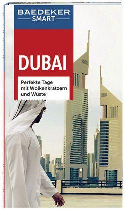 Baedeker SMART Reiseführer Dubai - Wöbcke, Manfred; Bartona, Robin; Dunston, Lara