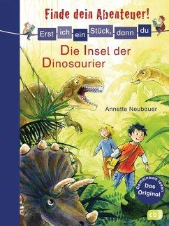 Die Insel der Dinosaurier / Erst ich ein Stück, dann du. Finde dein Abenteuer! Bd.6 (eBook, ePUB) - Neubauer, Annette