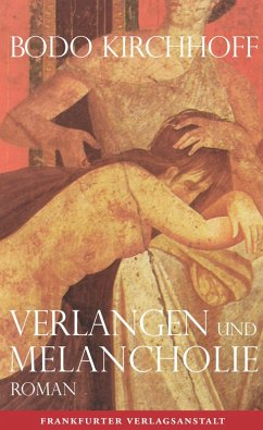 Verlangen und Melancholie (eBook, ePUB) - Kirchhoff, Bodo