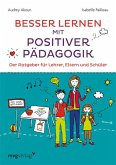 Besser lernen mit positiver Pädagogik (eBook, PDF)