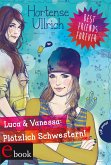 Luca & Vanessa: Plötzlich Schwestern! / Best Friends Forever Bd.2 (eBook, ePUB)