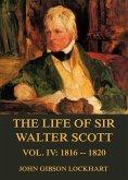 The Life of Sir Walter Scott, Vol. 4: 1816 - 1820 (eBook, ePUB)