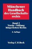 Münchener Handbuch des Gesellschaftsrechts 05: Verein, Stiftung bürgerlichen Rechts