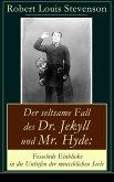 Der seltsame Fall des Dr. Jekyll und Mr. Hyde: Fesselnde Einblicke in die Untiefen der menschlichen Seele (eBook, ePUB)