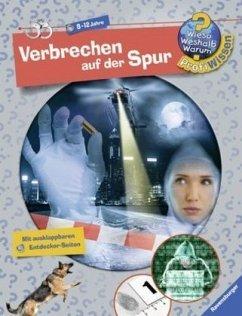 Verbrechen auf der Spur / Wieso? Weshalb? Warum? - Profiwissen Bd.11 - Schwendemann, Andrea
