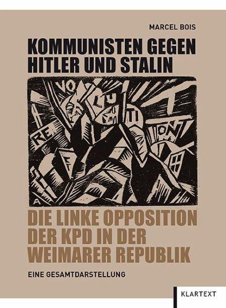 Kommunisten gegen Hitler und Stalin - Bois, Marcel
