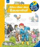 Alles über den Bauernhof / Wieso? Weshalb? Warum? Bd.3