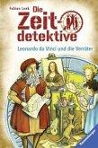 Leonardo da Vinci und die Verräter / Die Zeitdetektive Bd.33